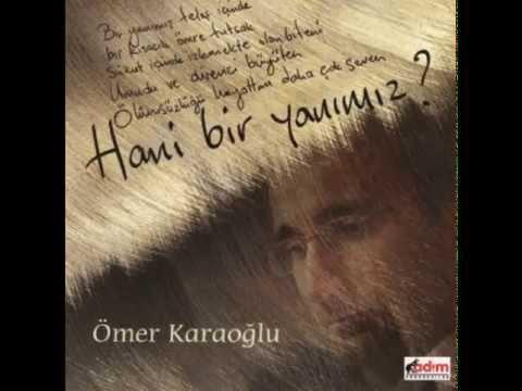 Ömer Karaoğlu - Hani bir yanımız Full Albüm