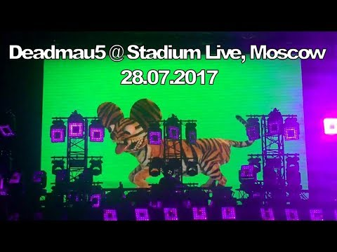 Deadmau5 - Live @ Stadium Live, Moscow [28.07.2017] (FullHD