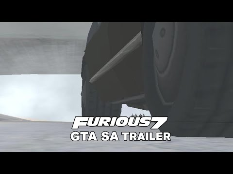 Fast and Furious 7 - GTA SA Trailer