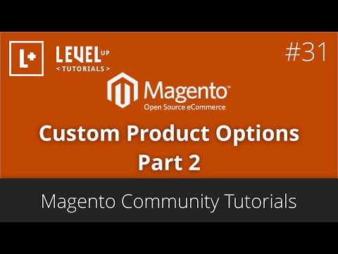 Magento Community Tutorials #31 - Custom Product Options Part 2