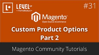 Magento Community Tutorials #31 - Custom Product Options Part 2
