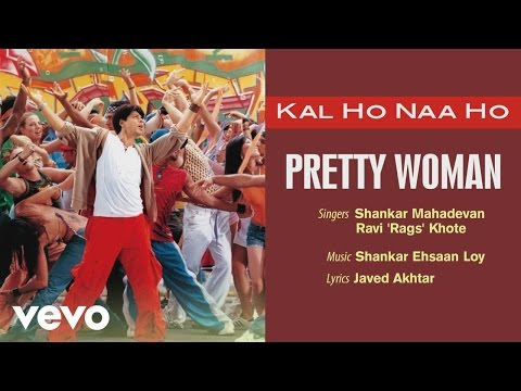 Pretty Woman Best Audio Song - Kal Ho Naa Ho|Shah Rukh Khan|Preity|Shankar Mahadevan