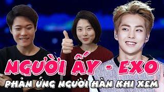 Video clip Phản ứng của người Hàn Quốc khi xem Clip Người Ấy - EXO và hát tiếng Việt // 베트남 노래부르기! 그 사람 - 엑소