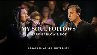My Soul Follows - Mark Barlow & DOE, REVERE (Official Video)
