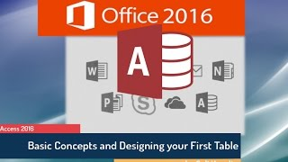 Microsoft Access 2016 for Beginners: Creating a Database from Scratch