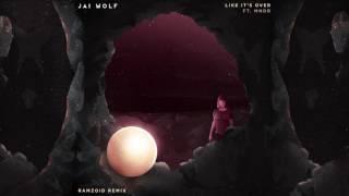 Jai Wolf - Like It's Over (Feat. MNDR) [Ramzoid Remix]