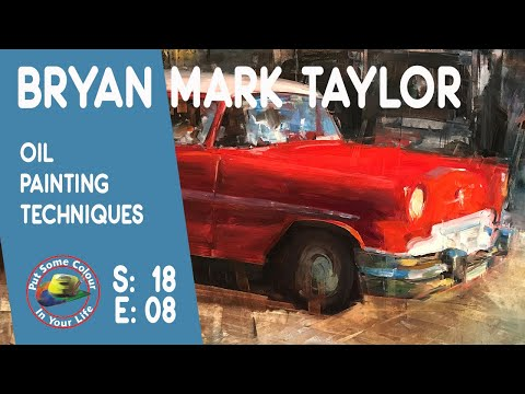 Fine Art Tips with Bryan Mark Taylor on Colour In Your Life