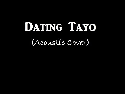 TJ Monterde - Dating Tayo lyrics.
