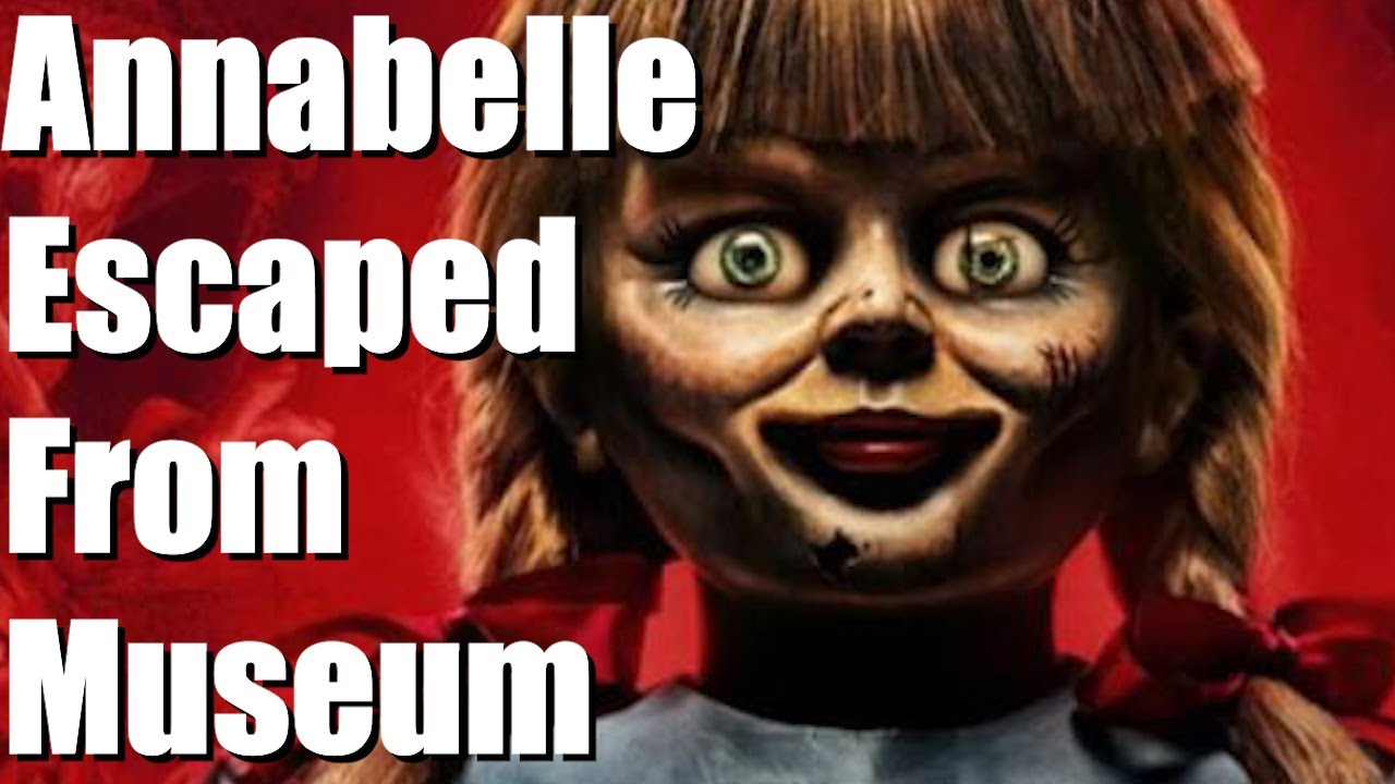 Annabelle Missing? The Real Doll Has Not Escaped From Warren ...