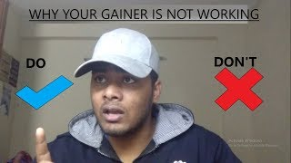 WHY YOUR GAINER IS NOT WORKING (MASS GAINER/WEIGHT GAINER/SUPPLEMENT)