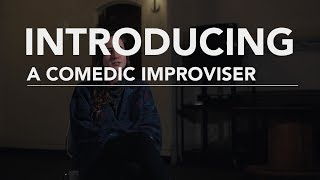 Introductions Episode 12 - Comedic Improviser