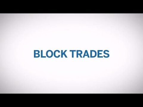 Block Trades - What is a Block Trade?