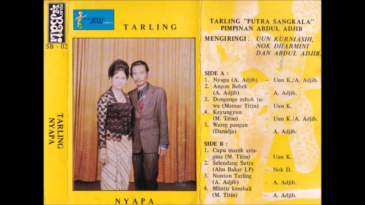 Nyapa/  Tarling Putra Sangkala (original Full)