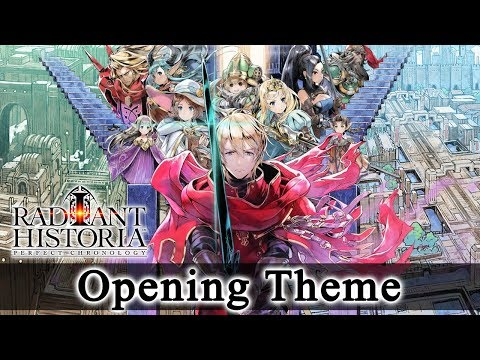 Radiant Historia: Perfect Chronology - Opening Theme - Falling Flower, Flowing Water (HQ)