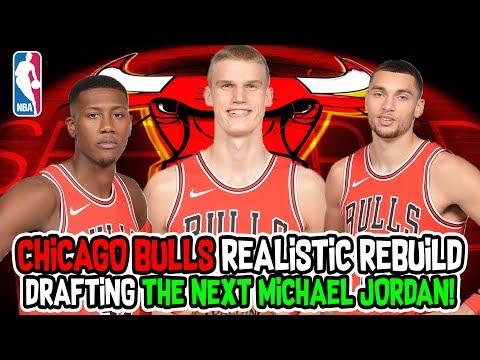 Drafting The Next Michael Jordan! Chicago Bulls Realistic Rebuild