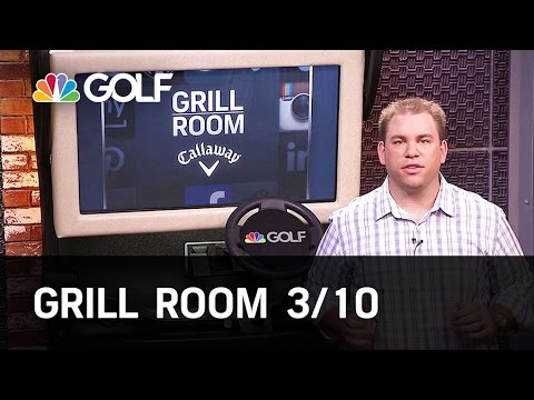 Grill Room March 10th Edition | Golf Channel