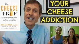 DR BARNARD CHEESE ADDICTION + NEW BOOK & CD GIVEAWAY
