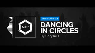 Chrysalis Dancing In Circles HD