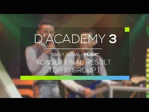 Rafly, Gowa - Musik (D'Academy 3 Konser Result Top 10 Group 1)