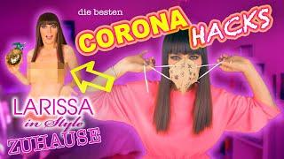 Larissas Corona-Hacks