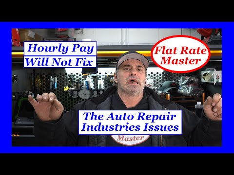 Hourly Pay Will Not Fix The Auto Repair Industry