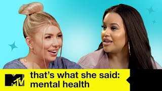Sophie Kasaei, Olivia Buckland and Lateysha Discuss Mental Health | That's What She Said | MTV Celeb