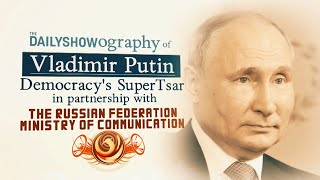 The Daily Show-ography Of Vladimir Putin: Democracy's SuperTsar   The Daily Show
