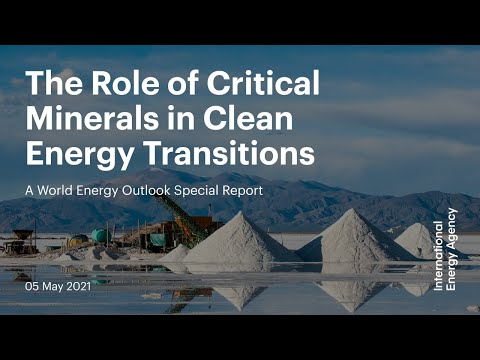 The Role of Critical Minerals in Clean Energy Transitions - International Energy Agency