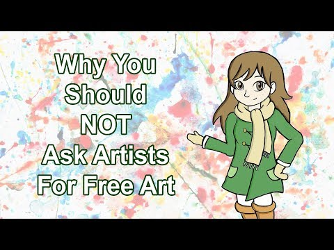 Why You Should NOT ask Artists for Free Art.