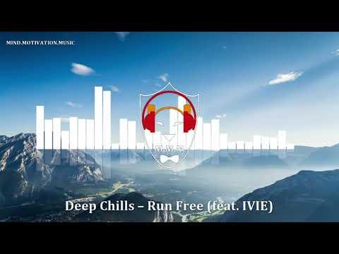 Deep Chills – Run Free .feat IVIE