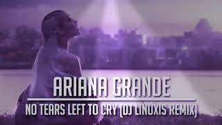 Ariana Grande - No Tears Left to Cry (DJ Linuxis Remix) ❤
