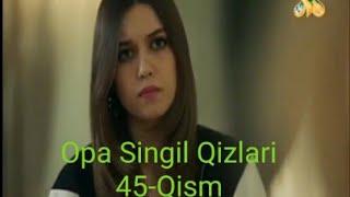 Opa singil qizlari 45-qism turk serial uzbek tilila