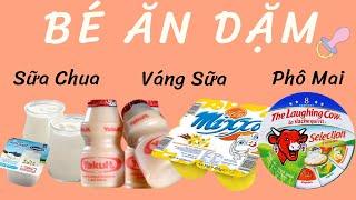 Cách Cho Bé Ăn Sữa Chua, Váng Sữa, Phô Mai Đúng Chuẩn Mẹ Nên Biết