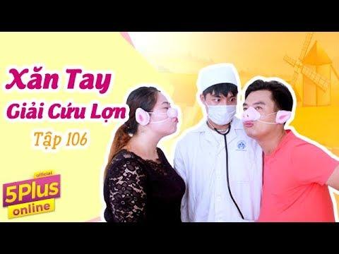 5Plus Online | Tập 106 | Xăn Tay Giải Cứu Lợn | Phim Hài Mới Nhất 2017