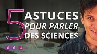 5 astuces pour vulgariser les sciences