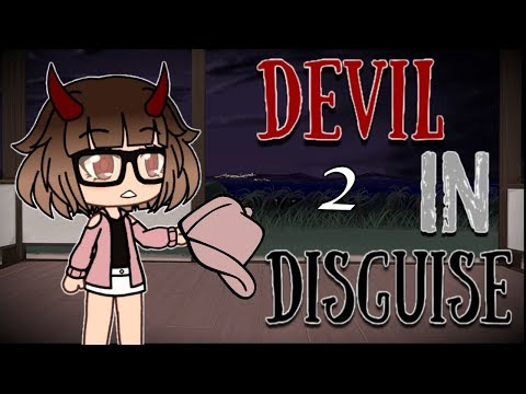 Devil In Disguise | Gacha Life | Part 2