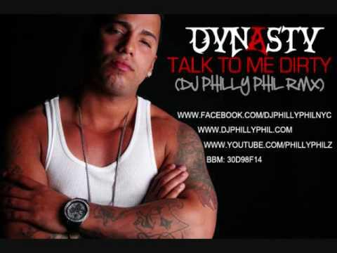 DYNASTY - TALK TO ME DIRTY (DJ PHILLY PHIL RMX)