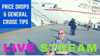 ((( REPLAY ))) LIVE : Price Drops & General Cruise Tips ((( REPLAY )))