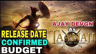 Taanaji : The Unsung Warrior   Ajay Devgn As Taanaji   Release Date Confirmed   Budget   Ajay Devgn