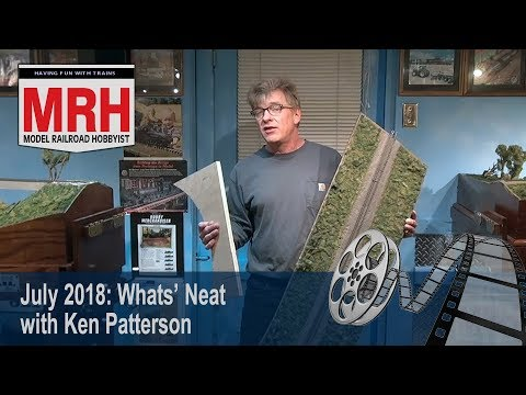 Whats Neat in model railroading | July 2018 Model Railroad Hobbyist | Ken Patterson