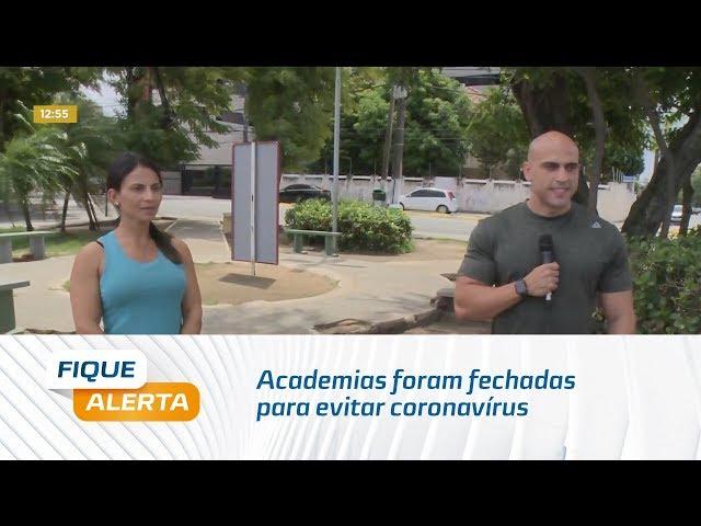 Academias foram fechadas para evitar coronavírus
