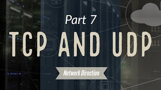 How TCP and UDP Work | Network Fundamentals Part 7