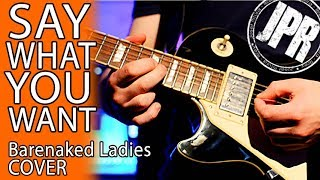 BARENAKED LADIES COVER - Say What You Want (From Silverball) Cover By Josef Pitura-Riley
