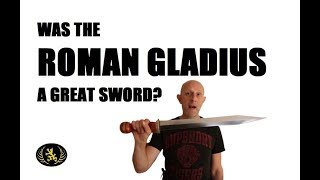 Is The Roman Gladius (Sword) Really That Good?