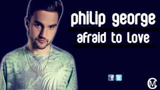 PHILIP GEORGE - AFRAID TO LOVE - 2015
