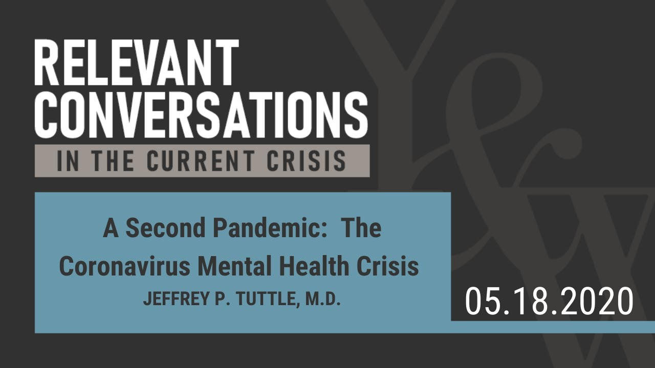 (WEBCAST): A Second Pandemic: The Coronavirus Mental Health Crisis