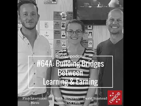 64A: Building Bridges Between Learning And Earning with Ruth McDavitt and Finn Lawrence