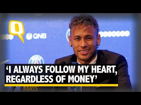 Neymar On Record Move to PSG: I Have Followed my Heart, Not Money - The Quint