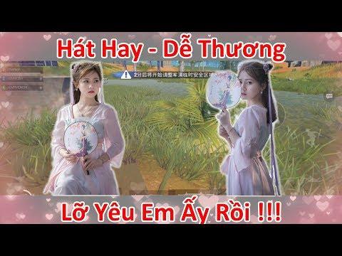 Lỡ Yêu EM Gái Trung Quốc Siêu Dễ Thương. Hát Cực Hay !!! | PUBG Mobile