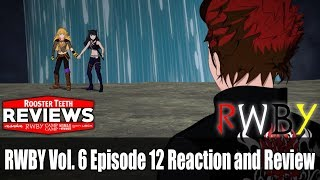 RWBY Vol. 6 Episode 12 Reaction and Review - Rooster Teeth Reviews